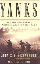 Yanks : The Epic Story of the American Army in World War I Eisenhower, John Har