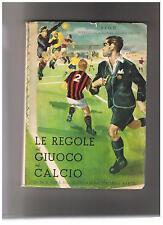 Federazione Italiana Calcio LE REGOLE DEL GIUOCO DEL CALCIO 1949