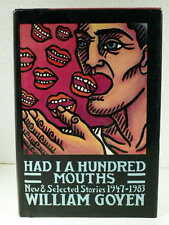 WILLIAM GOYEN East Texas Short Stories HAD I A HUNDRED MOUTHS 1985 1st Ed. HCDJ