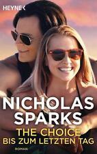 The Choice - Bis zum letzten Tag von Nicholas Sparks (2016, Taschenbuch)
