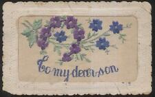 Postcard WORLD WAR 1 ERA SILK EMBROIDERED FORGET ME NOTS FLORAL DEAR SON
