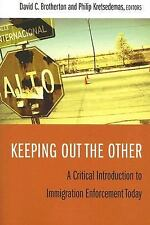 Keeping Out the Other: A Critical Introduction to Immigration Enforcement Today