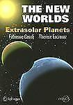 The New Worlds: Extrasolar Planets (Springer Praxis Books  Popular Astronomy)