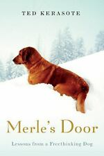 Merle's Door: Lessons from a Freethinking Dog, Ted Kerasote, 0151012709, Book, A