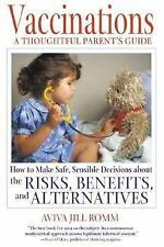 Vaccinations: A Thoughtful Parent's Guide: How to Make Safe,  Sensible Decisions