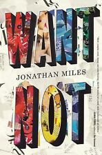 NEW Want Not by Miles, Jonathan. Paperback A2