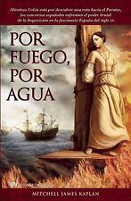 Por fuego, por agua (Novela Historica) (Spanish Edition)