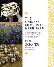 NEW The Chinese Medicinal Herb Farm by Peg Schafer Paperback Book (English) Free