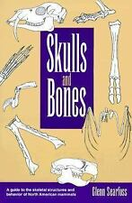 Skulls and Bones: A Guide to the Skeletal Structures and Behavior of North Ameri
