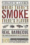 Where There's Smoke There's Flavor: Real Barbecue-ExLibrary