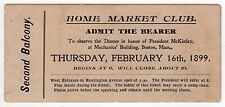 Rare 1899 PRESIDENT WILLIAM MCKINLEY Home Market Club Ticket BOSTON Mass MA