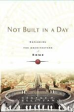 Not Built in a Day : Exploring the Architecture of Rome by George H. Sullivan...