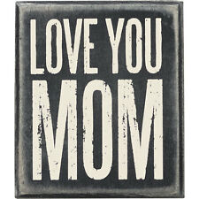 """""""Primitives by Kathy"""" Box Sign - Love You Mom - #21747"""