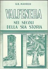 G. B. MAROCCO : VALFENERA NEI SECOLI DELLA SUA STORIA _ RISTAMPA ANASTATICA 2000