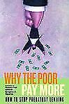 Why the Poor Pay More : How to Stop Predatory Lending by Gregory D. Squires...