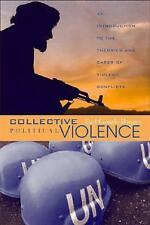 Collective Political Violence: An Introduction to the Theories and Cas-ExLibrary