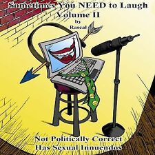 Sometimes You NEED to Laugh Volume II vol. 2 by Rascal (2014, MP3 CD, Adult)