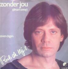 "7"" Rob De Nijs/Zonder Jou (Dream Away) NL"