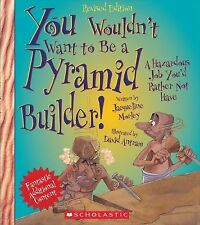 YOU WOULDN'T WANT TO BE A PYRAMID BUILDER Scholastic Children's NEW picture book