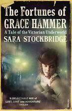 Stockbridge, Sara The Fortunes of Grace Hammer: A Tale of the Victorian Underwor