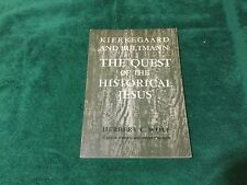 The Quest of the Historical Jesus Kierkegaard and Bultmann Herbert Wolf