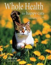 Whole Health for Happy Cats by Sandy Arora (2010, Hardcover)