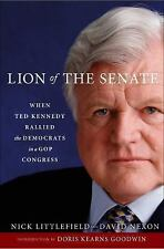 The Lion of the Senate : When Ted Kennedy Rallied the Democrats in a GOP...