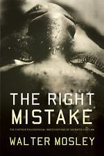 The Right Mistake : The Further Philosophical Investigations of Socrates...