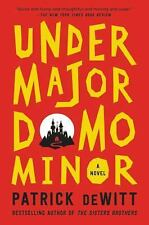 UNDERMAJORDOMO MINOR : A Novel by Patrick deWitt (2016, Paperback) FREE SHIPPING
