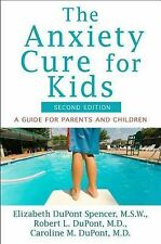 The Anxiety Cure for Kids: A Guide for Parents and Children Second Edition