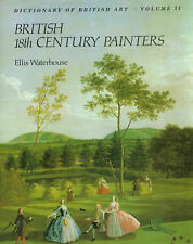 The Dictionary of British 18th Century Painters in Oils and Crayons: Dictionary