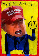 defiance e9Art ACEO Trump Hat Pop Political Celebrity Art Collage Painting Humor