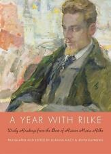 A Year with Rilke : Daily Readings from the Best of Rainer Maria Rilke by...