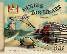 Dixie's Big Heart: A Story about Alabama (Fact & Fable: State Stories Set 3)