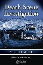 Death Scene Investigation: A Field Guide, Wagner, Scott A., Good, Paperback