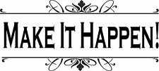 Make It Happen! ~ Motivational and Inspirational Vinyl Wall Decal Quotes