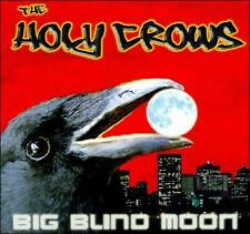 Holy Crows Big Blind Moon CD ***NEW***