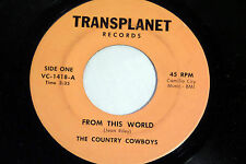 Country Cowboys: From This World / Up, Up in a Spacecraft  [VG++ Copy]