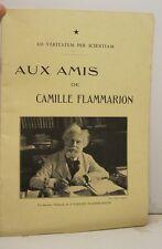 Ad veritatem per scientiam. Aux amis de Camille Flammarion