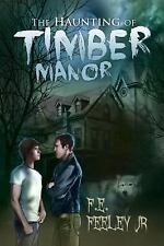 The Haunting of Timber Manor by F. E. Feeley Jr (2013, Paperback)
