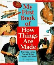 My First Book of How Things Are Made: Crayons, Jeans, Guitars, Peanut -ExLibrary