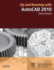 Up and Running with AutoCAD 2010 by Gindis, Elliot