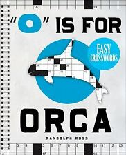 """O"" Is for Orca Easy Crosswords: 72 Relaxing Puzzles"