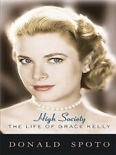High Society: The Life of Grace Kelly (Thorndike Biography)-ExLibrary