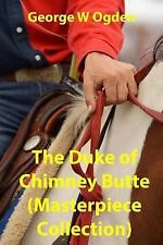 The Duke of Chimney Butte : Great Western Classic by George W. Ogden (2013,...