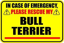 IN CASE OF EMERGENCY RESCUE MY BULL TERRIER STICKER