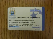 10/04/2004 Ticket: Manchester City v Wolverhampton Wanderers  . Thanks for viewi