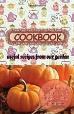 The Series of Culinary Recipes: Cookbook: Cooking Useful Dishes with Pumpkin...