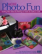 More Photo Fun: Exciting New Ideas for Printing on Fabric for Quilts & Crafts, K