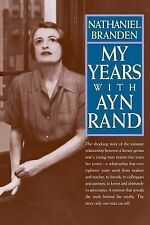My Years with Ayn Rand by Branden, Nathaniel
